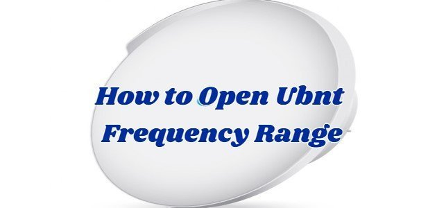 How to Open Ubnt Frequency Range