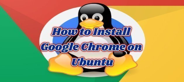 How to Install Google Chrome on Ubuntu