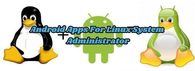 Android Apps For Linux System Administrator