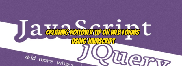 Creating Rollover Tip on Web Forms Using JavaScript
