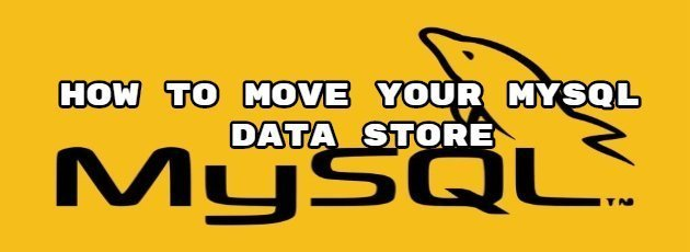 How to Move Your MySQL Data Store