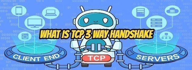 What is TCP 3 Way Handshake