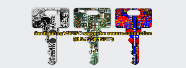 Configuring VSFTPD server for secure connection (TLS / SSL / SFTP)