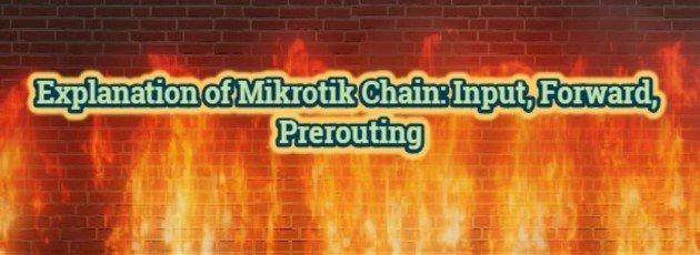 Explanation of Mikrotik Chain: Input, Forward, Prerouting