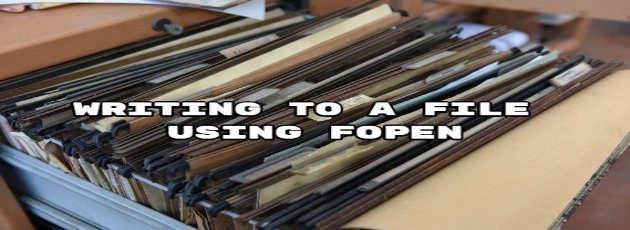 Writing To A File Using Fopen
