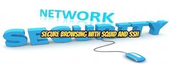 Secure Browsing With Squid and SSH