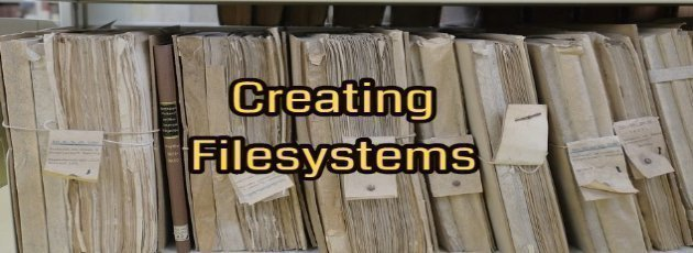 Creating Filesystems
