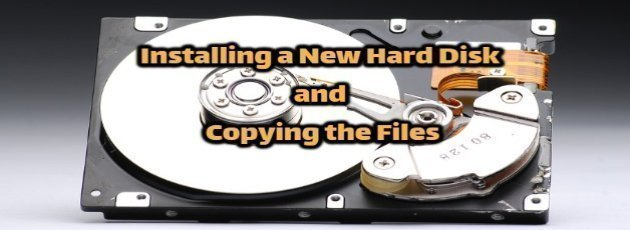 Installing a New Hard Disk and Copying the Files