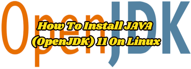 How To Install JAVA (OpenJDK) 11 On Linux