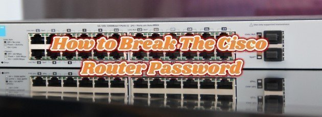 How to Break The Cisco Router Password