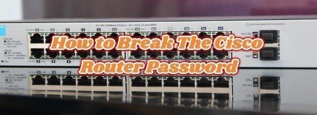 How to Break The Cisco Router Password