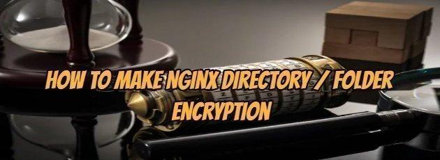 How to make Nginx Directory / Folder Encryption