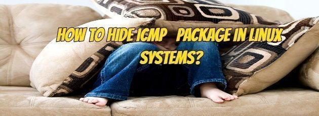 How To Hide ICMP Package in Linux Systems?
