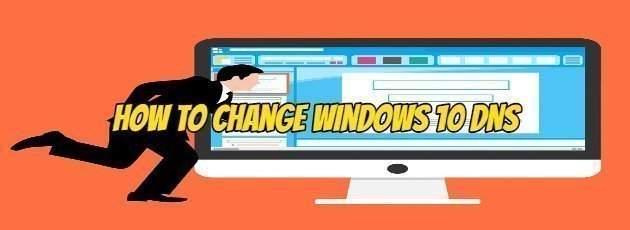 How to Change Windows 10 DNS