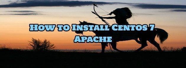 How to Install Centos 7 Apache