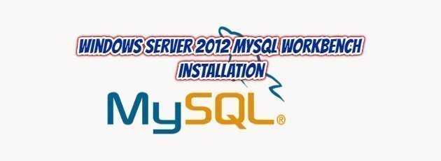 Windows Server 2012 MySQL Workbench Installation