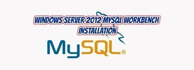 Windows Server 2012 MySQL Workbench Installation