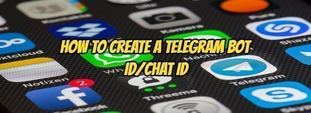 How to Create a Telegram Bot ID/Chat ID