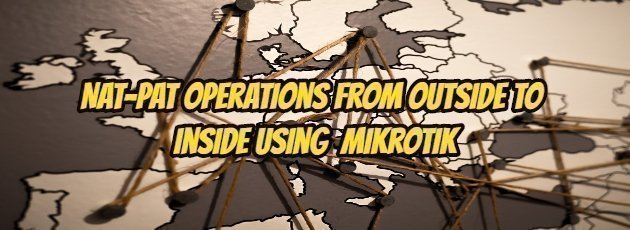 Nat-Pat Operations from outside to Inside using Mikrotik