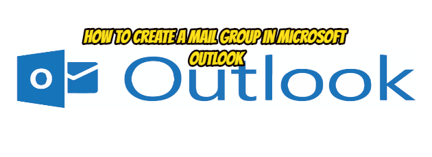How to Create a Mail Group in Microsoft Outlook