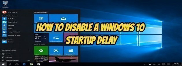 How to Disable a Windows 10 Startup Delay