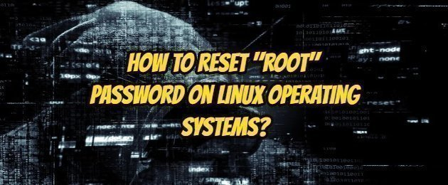 """How to Reset """"root"""" Password on Linux Operating Systems?"""