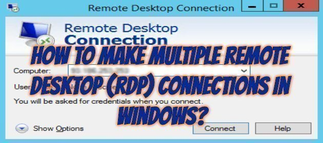How to Make Multiple Remote Desktop (RDP) Connections in Windows?