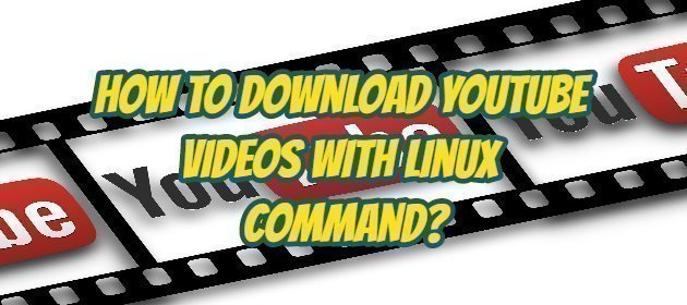 How to Download YouTube Videos with Linux Command?