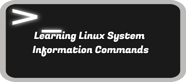 Learning Linux System Information Commands