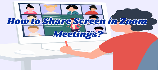 How to Share Screen in Zoom Meetings?